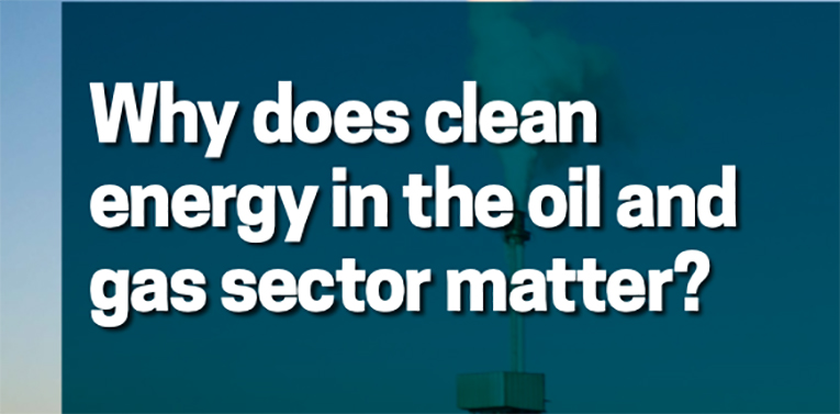 Why-does-clean-energy-in-the-oil-and-gas-sector-matter.jpg