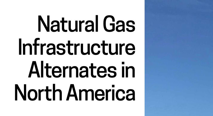 Natural Gas Infrastructure Alternates in North America
